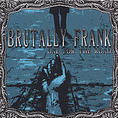 One for the Road by Brutally Frank