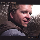 Here I Go by Carl Cartee