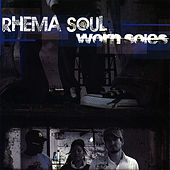 Worn Soles by Rhema Soul