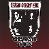 Chemical Dogs by Crash Street Kids