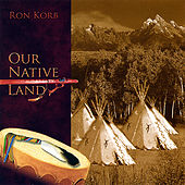 Our Native Land by Ron Korb