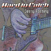 Hard to Catch by Jerry Forney