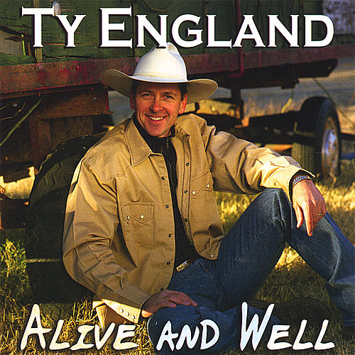 Alive and Well and Livin' the Dream by Ty England