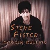 Dodgin Bullets by Steve Fister