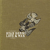Love & War by Ryan Horne