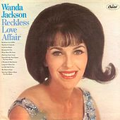 Reckless Love Affair by Wanda Jackson