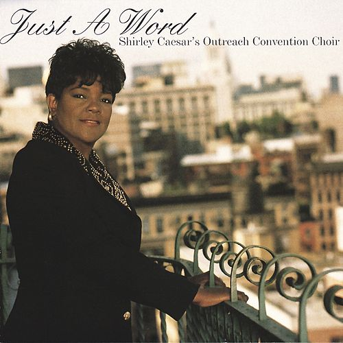 Just A Word by Shirley Caesar