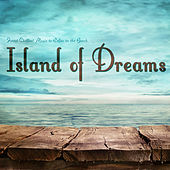 Island of Dreams (Finest Chillout Music to Relax on the Beach) by Various Artists
