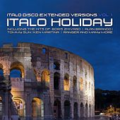 Italo Disco Extended Versions, Vol. 1- Italo Holiday by Various Artists