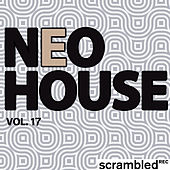 Neohouse, Vol. 17 by Various Artists