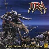 Guerreros Clandestinos by Ira