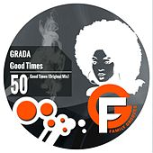 Good Times by Grada
