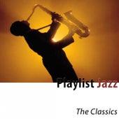 Playlist Jazz (The Classics) [Remastered] von Various Artists