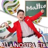 Alla nostra età by Matteo