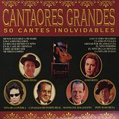 Cantaores Grandes-50 Cantes Inolvidables by Various Artists