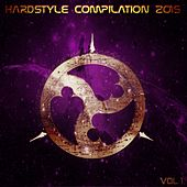 Hardstyle Compilation 2015, Vol. 1 (Top 30 Exclusive Tracks) by Various Artists