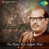 Tu Pyar Ka Sagar Hai: Manna Dey by Manna Dey
