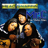 Head Snappin by Mr. C The Slide Man