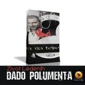 Zivot Ledenih by Dado Polumenta