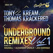 KreamKrackered  Underground Remixes Vol 1 by Tony Thomas