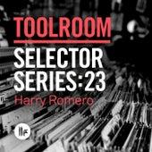 Toolroom Selector Series: 23 Harry Romero by Various Artists