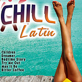 Chill Latin by Various Artists