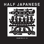 Volume 2: 1987-1989 (Music to Strip by, Charmed Life, The Band That Would Be King) by Half Japanese