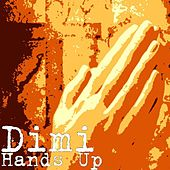 Hands Up by Dimi