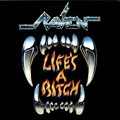 Life's A Bitch by Raven