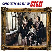 Smooth As Raw Silk by Silk