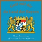 Gott mit dir du Land der Bayern by Various Artists