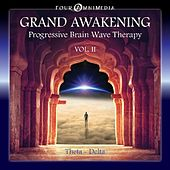 Grand Awakening: Progressive Brainwave Therapy, Vol. 2 (Theta Delta) by Mind Illumin8tion