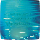 Light Extracts by Eivind Aarset