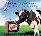 Los Dias Intactos by Manolo Garcia