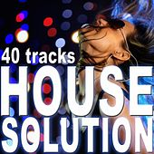 House Solution (40 Tracks) by Various Artists