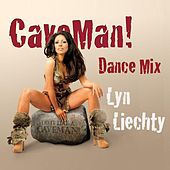 CaveMan! (Dance Mix) by Lyn Liechty