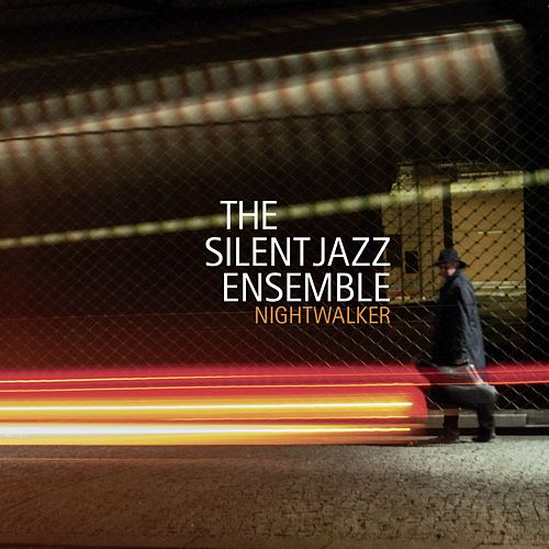 Nightwalker by Silent Jazz Ensemble