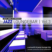 Jazz Loungebar, Vol. 3 - A Smooth & Jazz Lounge Trip by Various Artists