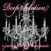 Deep Solution (A Journey Into Deephouse Music) by Various Artists