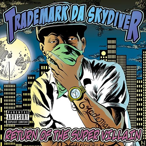 Return of the Super Villain by Trademark The Skydiver