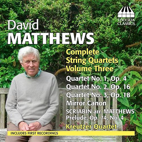Matthews: Complete String Quartets, Vol. 3 by Kreutzer Quartet