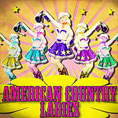 American Country Ladies by Various Artists