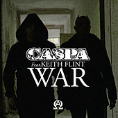 War (feat. Keith Flint) by Caspa
