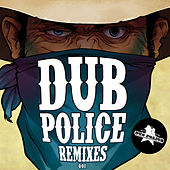 Dub Police Remixes by Various Artists