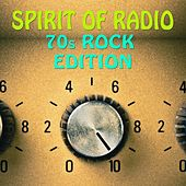 Spirit of Radio 70s Rock Edition by Various Artists