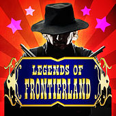 Legends of Frontierland by Various Artists