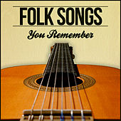 Folk Songs You Remember by Various Artists