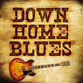 Down Home Blues by Various Artists