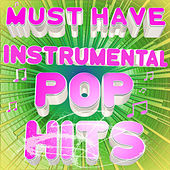 Must Have Instrumental Pop Hits by Various Artists