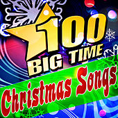 100 Big Time Christmas Songs by Various Artists